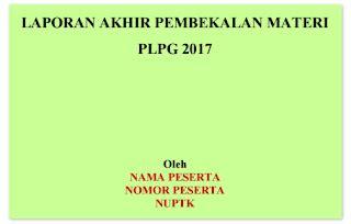 format laporan akhir pembekalan plpg 2017 info guru