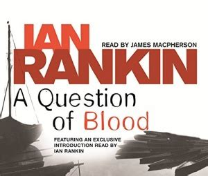 a question of blood a question of blood written by ian rankin performed by james macpherson on cd abridged