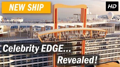 celebrity edge reveal video celebrity cruises the celebrity edge reveal youtube