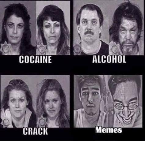 Crack Cocaine Meme - cocaine crack alcohol memes meme on sizzle