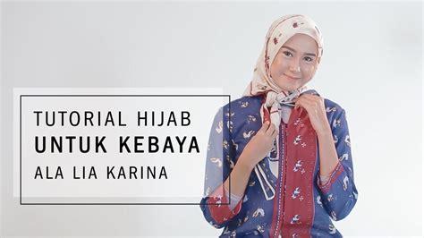 tutorial hijab untuk kebaya 2 youtube tutorial hijab untuk kebaya ala lia karina youtube