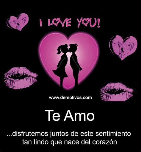 te amo mi amor eres mi todo mi vida te amo demasiado t3 am0 pinterest