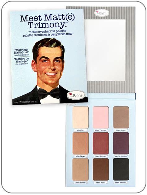 The Balm Meet Matte Makeup new the balm s new matte palette meet matt e trimony