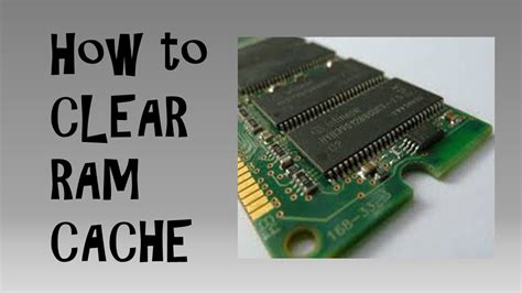 how to clear your ram how to clear ram cache and boost your memory