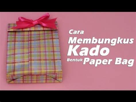 tutorial membungkus kado valentine cara membungkus kado bentuk tas doovi