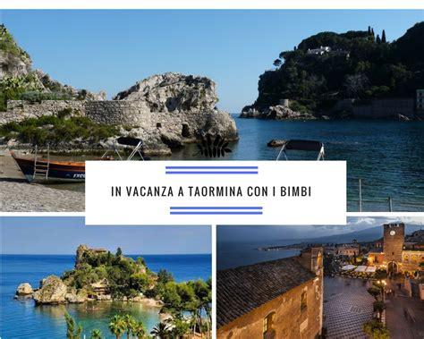 vacanza taormina vacanze a taormina con i bambini firenze formato famiglia