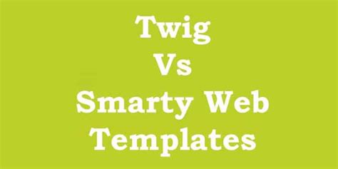 Smarty Web Template Pros And Cons Of Twig Vs Smarty Web Templates Web Dev Design And Tips