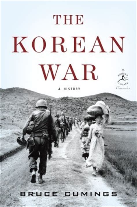 how to read a history book the history of history books the korean war a history by bruce cumings reviews