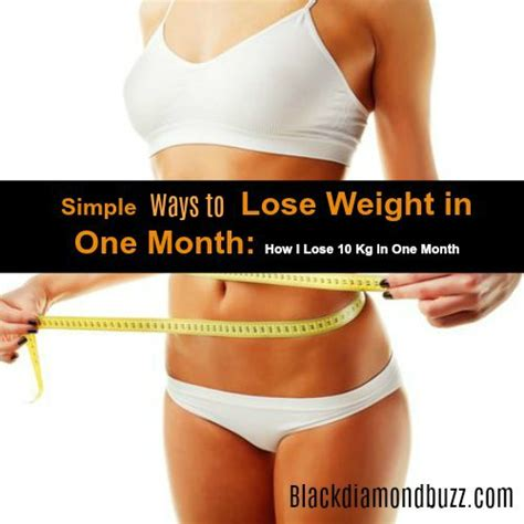 7 Easy Ways To Lose Your Boyfriend by Simple Ways To Lose Weight In One Month How I Lose 7 Kg