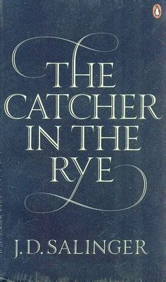 the catcher in the rye by j d salinger book review the catcher in the rye by j d salinger of