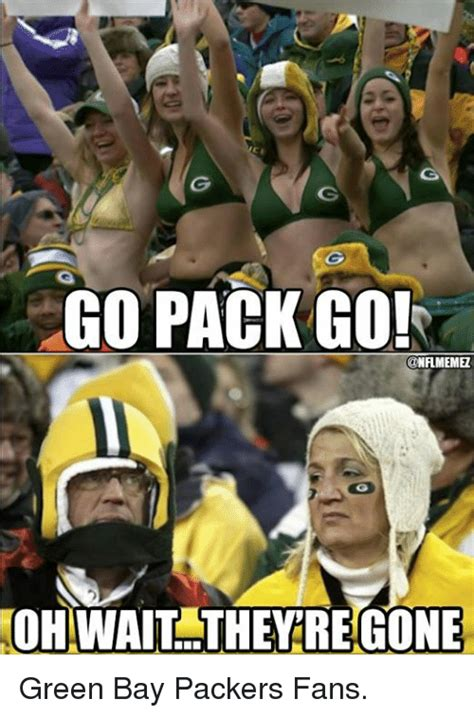 Green Bay Memes - 25 best memes about go pack go pack memes