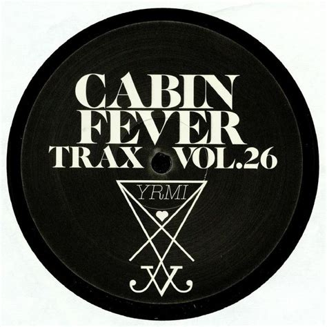 cabin fever 2 tracklist cabin fever cabin fever trax vol 26 vinyl at juno records