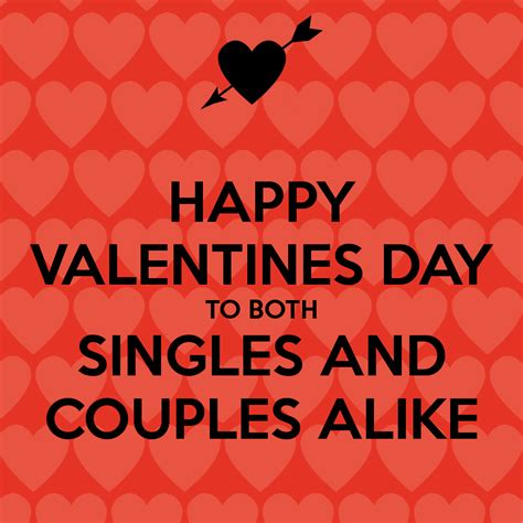 happy valentines day to happy valentines day to both singles and couples alike