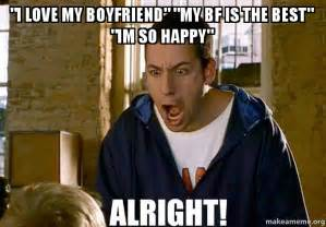My Boyfriend Meme - quot i love my boyfriend quot quot my bf is the best quot quot im so happy
