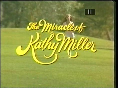 The Miracle Of Kathy Miller Free The Miracle Of Kathy Miller Tv 1981 Gless Frank Converse Helen Hunt