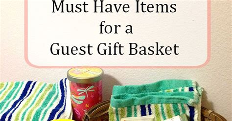 must have home items must have items for a guest gift basket home crafts by ali