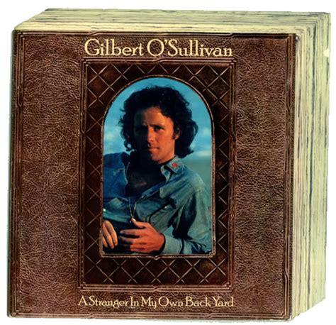 in my own backyard gilbert o sullivan a stranger in my own back yard uk vinyl