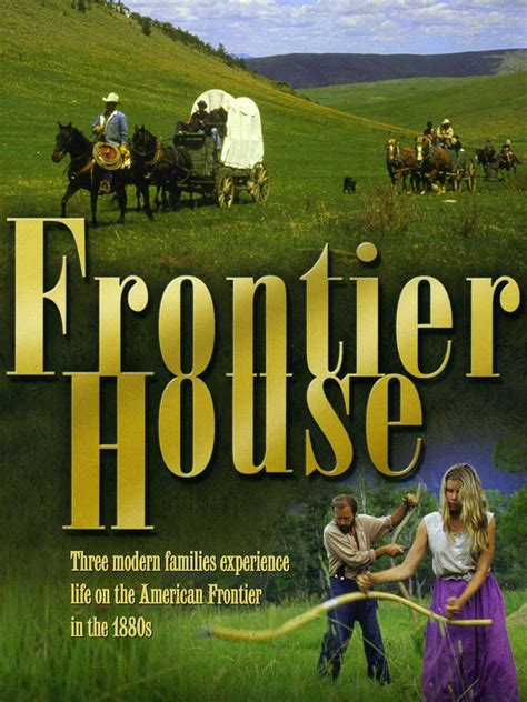 frontier house watch frontier house season 1 episode 1 the american dream tvguide com
