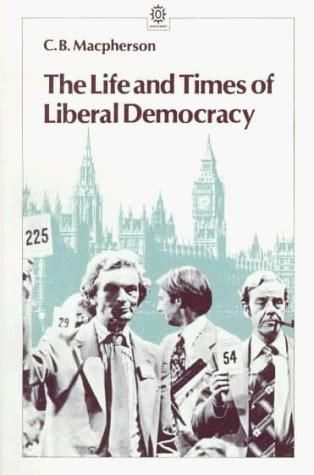 libro the life and times of liberal democracy di c b macpherson