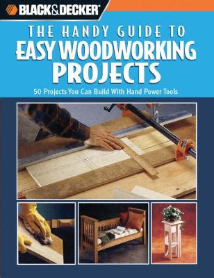 woodworking a simple concise complete guide to the basics of woodworking books 30 creative woodworking projects egorlin