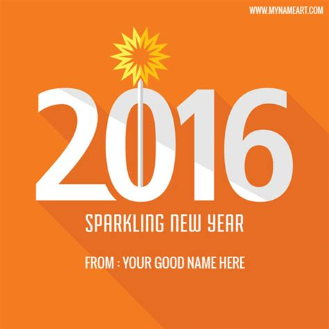 name of new year sparkling new year wishes for 2016 with writing my name