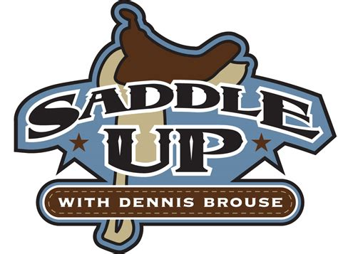 Saddle Up by Saddle Up With Dennis Brouse Launches New Web Site