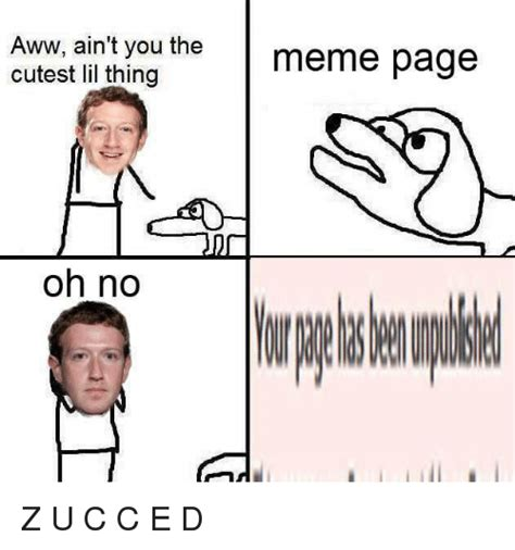 Meme Page - aww ain t you the cutest lil thing oh no meme page z u c c