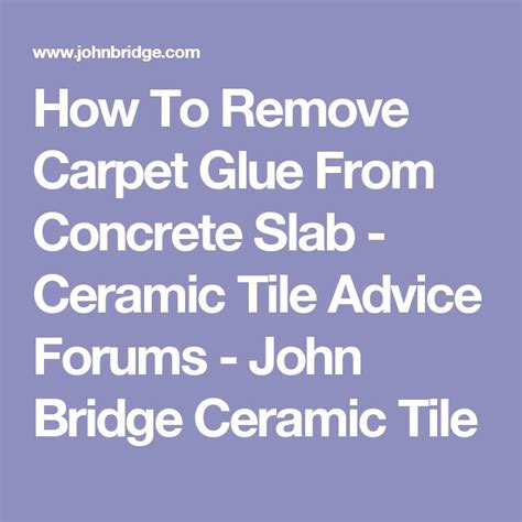 How To Remove Ceramic Tile From Concrete Floor by 17 Best Ideas About Carpet Glue On Yellow