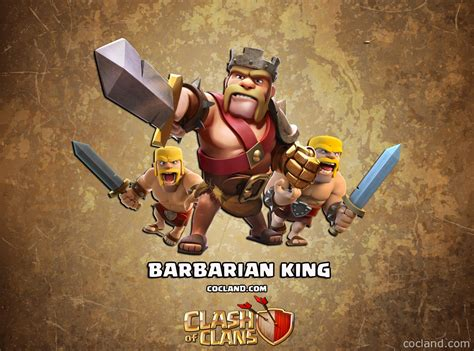 Clash Of Clans King barbarian king guide clash of clans land