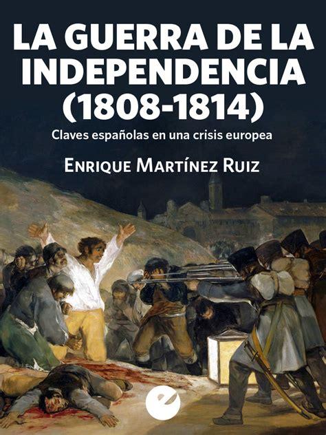 libro la guerra de la la guerra de la independencia 1808 1814 ebook punto de vista editores