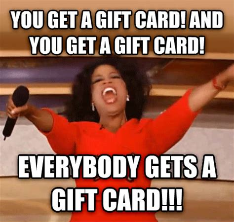 Gift Meme - livememe com oprah you get a car and you get a car