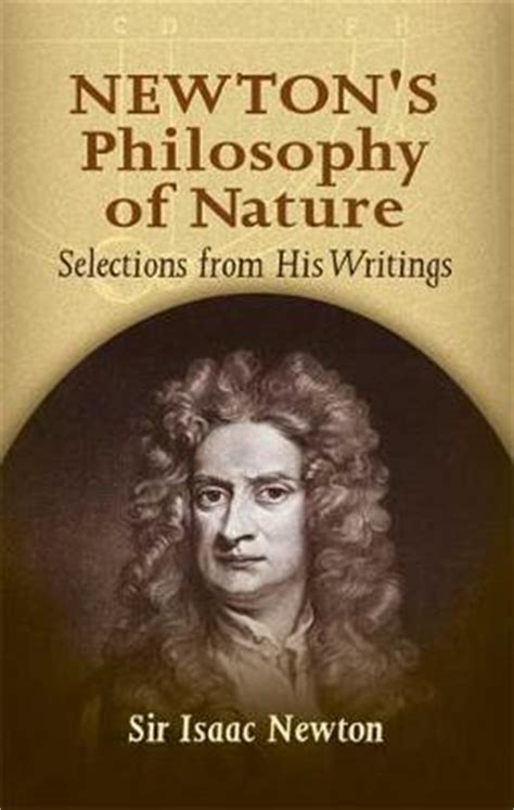 sir isaac newton biography amazon newton s philosophy of nature selections from his