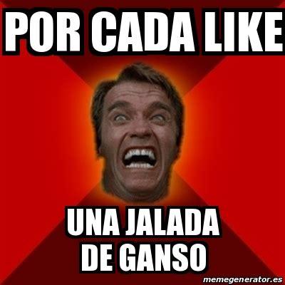 Memes De Like - meme arnold por cada like una jalada de ganso 25330422