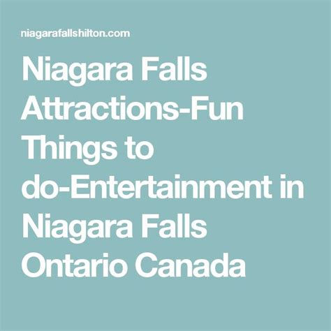 entertainment in niagara falls ontario 17 best ideas about niagara falls attractions on