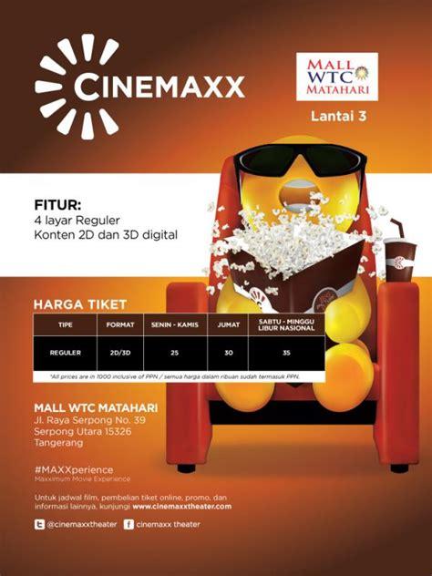 film bioskop hari ini di wtc serpong cinemaxx resmikan bioskop baru di mall matahari serpong