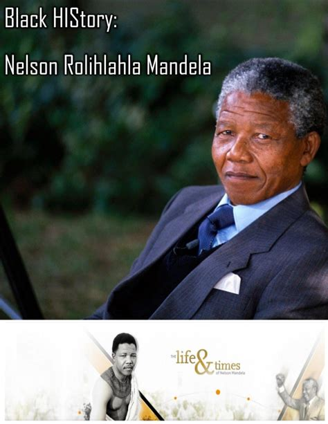 a brief biography of nelson rolihlahla mandela black history nelson rolihlahla mandela interactive