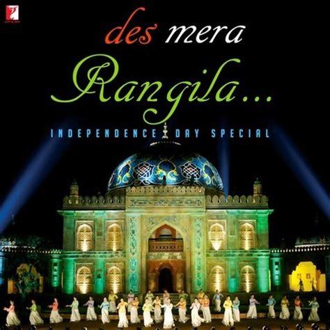 day song special des mera rangila independence day special songs