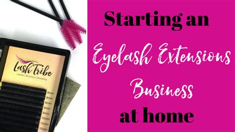 starting a weavon business starting an eyelash extensions business at home lash tribe