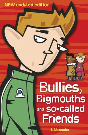 the energy of friends and bullies books bullies bigmouths and so called friends by