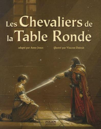 les chevaliers de la table ronde jonas vincent