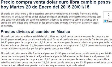 cuanto es un dolar en pesos precios al cambio dolar euro libra pesos mexicanos hoy