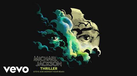 testo thriller michael jackson michael jackson thriller steve aoki midnight hour remix