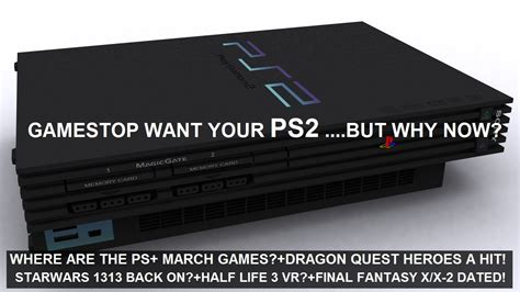 gamestop ps2 console gamestop want your ps2 but why now half 3 vr