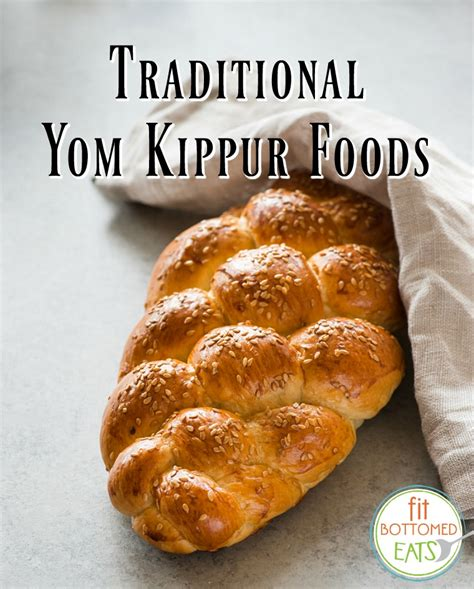yom kippur yom kippur traditions and foods