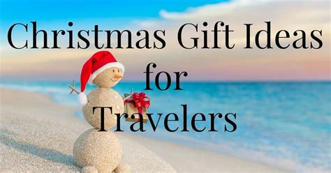 christmas gift ideas for travelers