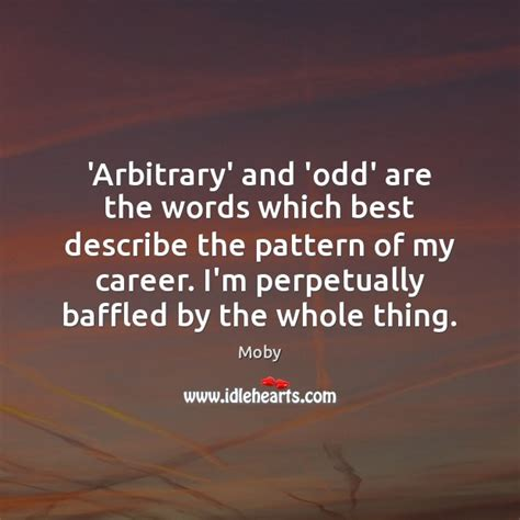 describe pattern in words arbitrary and odd are the words which best describe