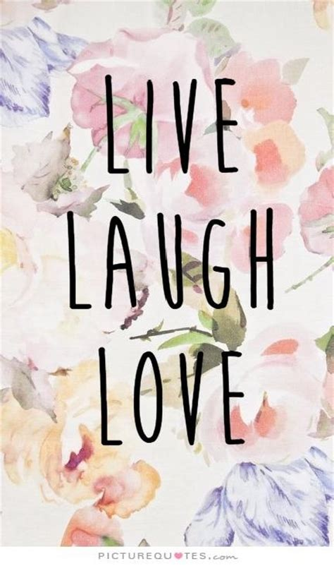live and laugh live laugh picture quotes