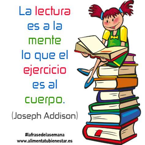 lecturas del juego de la lectura es a la mente lo que el ejercicio es al cuerpo joseph addison lafrasedelasemana