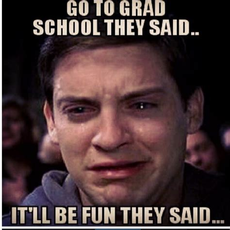 Grad School Meme - grad school gotta laugh lol pinterest school grad