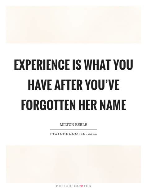 After Youd by Experience Is What You After You Ve Forgotten